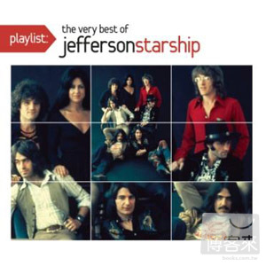 傑佛遜星船合唱團 / 經典金曲精選(Jefferson Starship / Playlist: The Very Best Of Jefferson Starship)
