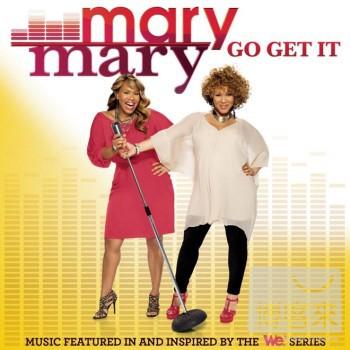 瑪莉二人組 / 手到擒來 自選輯 Mary Mary / Go Get It