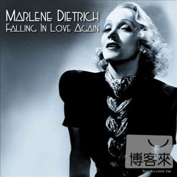 傳奇女歌手狄特利希.瑪蓮(Dietrich,Marlene / Falling In Love Again)