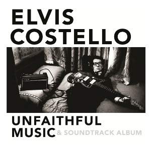 皇帝艾維斯 / 榮耀時代 (雙CD珍藏版)(Elvis Costello / Unfaithful Music & Soundtrack Album (2CD))