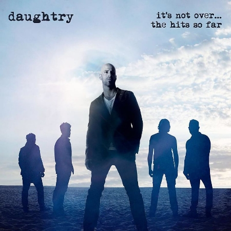 Daughtry / It's Not Over...The Hits So Far