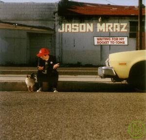 傑森瑪耶茲 / 一飛沖天(Jason Mraz / Waiting For My Rocket To Come)