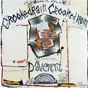 Pavement / Crooked Rain Crooked Rain
