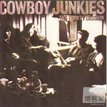 煙槍牛仔樂團 / 三位一體教堂錄音(Cowboy Junkies / The Trinity Session)