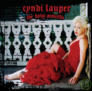 辛蒂羅波 / 身體知音(Cyndi Lauper / The Body Acoustic)