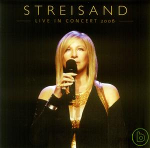 芭芭拉史翠珊 / 2006現場演唱特典 (2CD) Barbra Streisand / Live In Concert 2006 (2CD)
