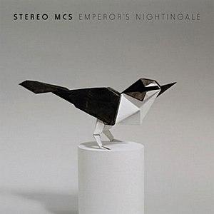 Stereo MC's / Emperor's Nightingale