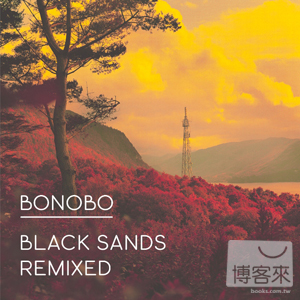 Bonobo / Black Sands Remixed