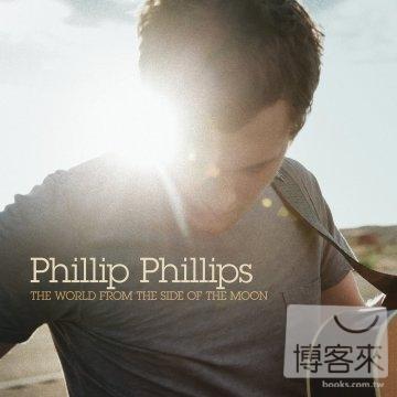 菲利飛力普 / 從月亮看世界(Phillip Phillips / The World From The Side Of The Moon)