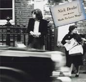 Nick Drake / Made To Love Magic