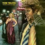 Tom Waits / The Heart of Saturday Night