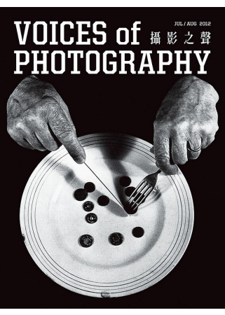 Voices of Photography - 攝影之聲 7.8月號/2012 第6期 Voices of Photography